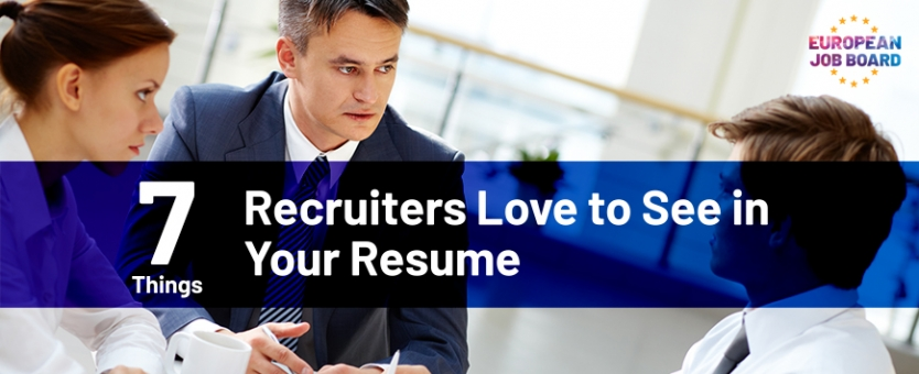 7 Things Recruiters Love to See in Your Resume