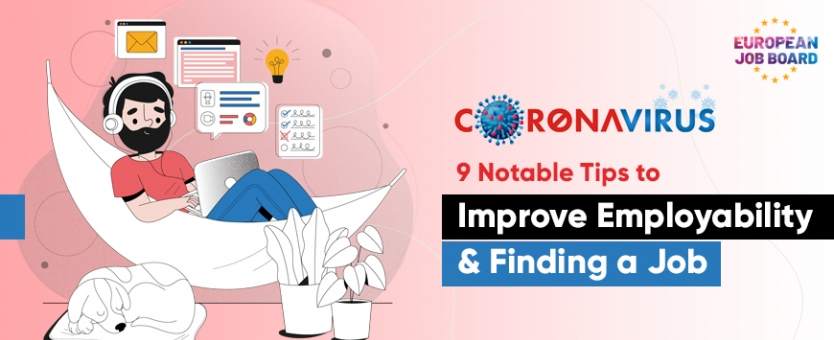 COVID-19: 9 Notable Tips to Improve Employability & Finding a Job