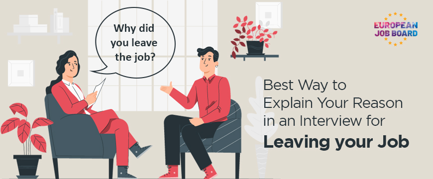 Best Way to Explain Your Reason in Interview for Leaving your Job