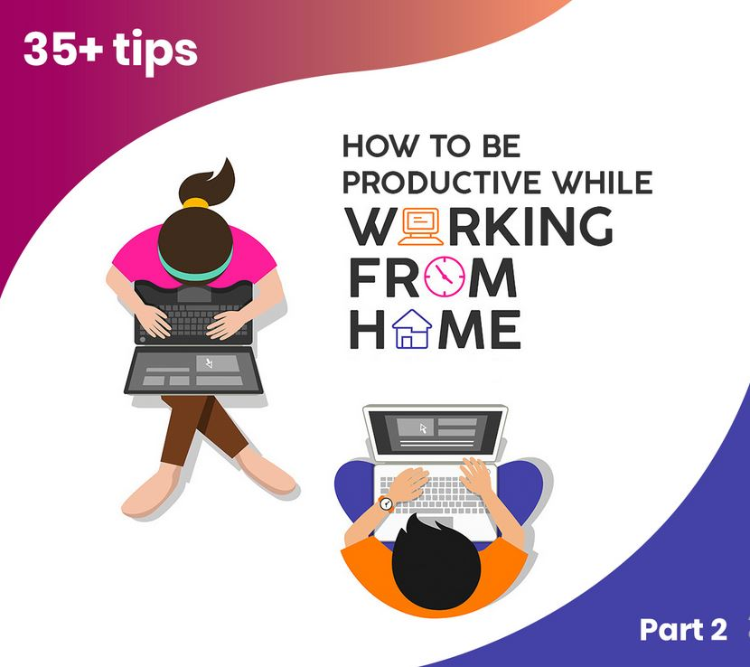 35 Tips to be productive working from home part 2